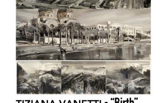 TIZIANA VANETTI •_Birth